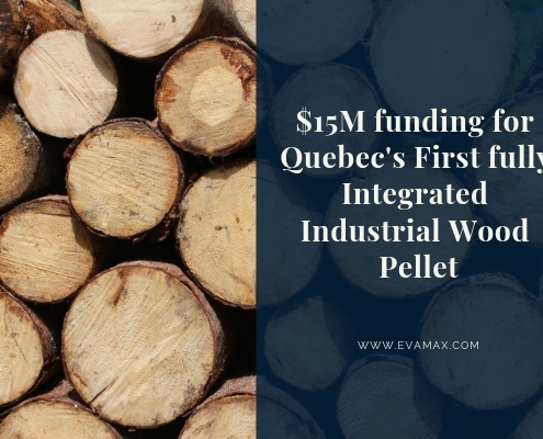 $15M funding for Quebec's First fully Integrated Industrial Wood Pellet (2)